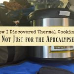 How I Discovered Thermal Cooking – Not Just for the Apocalypse